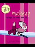 Makeup: Things to Make and Do