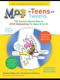 M.O.P. for Teens and Tweens: The Science-Based Way to STOP Bedwetting for Teens and Tweens