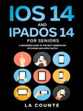 iOS 14 and iPadOS 14 For Seniors: A Beginners Guide To the Next Generation of iPhone and iPad