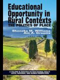 Educational Opportunity in Rural Contexts: The Politics of Place