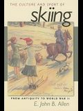 The Culture and Sport of Skiing: From Antiquity to World War II