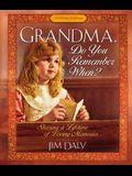 Grandma, Do You Remember When?: Sharing a Lifetime of Loving Memories