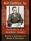 Bill Dewitt, Sr.: Patriarch of a Baseball Family