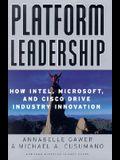 Platform Leadership: How Intel, Microsoft, and Cisco Drive Industry Innovation