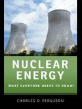 Nuclear Energy: What Everyone Needs to Know(r)