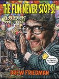 The Fun Never Stops!: An Anthology of Comic Art 1991-2006