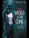 Wicked as They Come, Volume 1