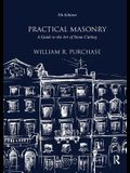 Practical Masonry: A Guide to the Art of Stone Cutting