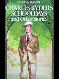 Charles Ryder's Schooldays: And Other Stories