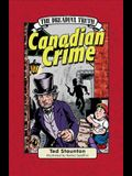 The Dreadful Truth: Canadian Crime