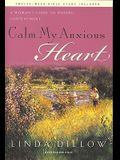 Calm My Anxious Heart: A Woman's Guide to Finding Contentment