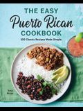 The Easy Puerto Rican Cookbook: 100 Classic Recipes Made Simple
