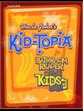 Uncle John's Kid-Topia Bathroom Reader for Kids Only! (Uncle John's Bathroom Reader for Kids Only)