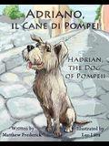 Adriano, Il Cane Di Pompei - Hadrian, the Dog of Pompeii