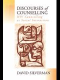 Discourses of Counselling: HIV Counselling as Social Interaction