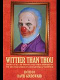 Wittier Than Thou: Tales of Whimsy and Mirth inspired by the life and works of John Greenleaf Whittier