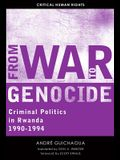 From War to Genocide: Criminal Politics in Rwanda, 1990a 1994