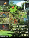Trees, Shrubs, and Vines for Attracting Birds