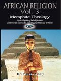 AFRICAN RELIGION Volume 3: Memphite Theology and Mystical Psychology