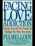 Facing Love Addiction - Reissue: Giving Yourself the Power to Change the Way You Love