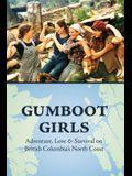 Gumboot Girls: Adventure, Love & Survival on British Columbia's North Coast
