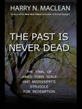 The Past Is Never Dead: The Trial of James Ford Seale and Mississippi's Struggle for Redemption