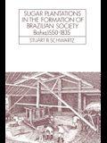 Sugar Plantations in the Formation of Brazilian Society: Bahia, 1550 1835
