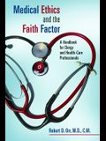 Medical Ethics and the Faith Factor: A Handbook for Clergy and Health-Care Professionals