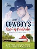 The Cowboy's Mixed-Up Matchmaker: A Christian Romance