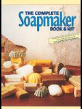 The Complete Soapmaker: Tips, Techniques & Recipes for Luxurious Handmade Soaps [With Book]