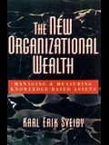 The New Organizational Wealth: Managing and Measuring Knowledge-Based Assets