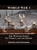 World War 1 - The Western Front to Verdun and the Somme: Minifig Battlefields
