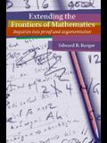 Extending the Frontiers of Mathematics: Inquiries Into Argumentation and Proof