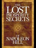 The Lost Prosperity Secrets of Napoleon Hill: Newly Discovered Advice for Success in Tough Times