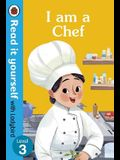 I Am a Chef: Read It Yourself with Ladybird Level 3