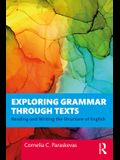 Exploring Grammar Through Texts: Reading and Writing the Structure of English