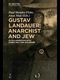 Gustav Landauer: Anarchist and Jew