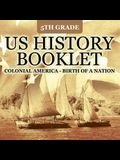 5th Grade US History Booklet: Colonial America - Birth of A Nation