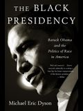 Black Presidency: Barack Obama and the Politics of Race in America