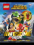 Lego(r) DC Comics Super Heroes the Awesome Guide [With Toy]