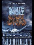 White Smoke, Black Fire!