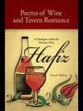 Poems of Wine and Tavern Romance: A Dialogue with the Persian Poet Hafiz
