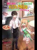 The Hero and His Elf Bride Open a Pizza Parlor in Another World (Light Novel)