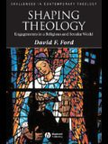 Shaping Theology: Engagements in a Religious and Secular World