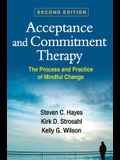 Acceptance and Commitment Therapy: The Process and Practice of Mindful Change