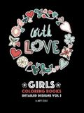Girls Coloring Books: Detailed Designs Vol 2: Complex Coloring Pages For Older Girls & Teenagers; Zendoodle Flowers, Hearts, Swirls, Mandala
