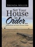 Set Your House in Order . . .: Reflections on God's Divine Order