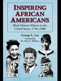 Inspiring African Americans: Black History Makers in the United States, 1750-1980