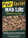 Fear Factor Mad Libs: Ultimate Gross Out!