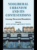 Neoliberal Urbanism and Its Contestations: Crossing Theoretical Boundaries
